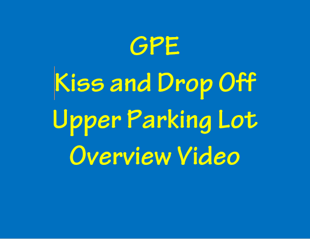 GPE Kiss and Drop Off Upper Parking Lot Video